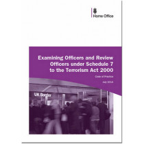 Examining officers and review officers under section 7 to the Terrorism Act 2000: code of practice by Great Britain: Home Office, 9780113413720