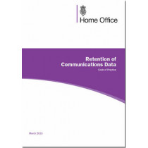 Retention of communications data: code of practice by Great Britain: Home Office, 9780113413812