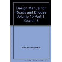 Design Manual for Roads and Bridges: Volume 10: Part 1, Section 2 by The Stationery Office, 9780115522840