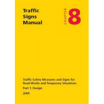 Traffic signs manual: Chapter 8: Traffic safety measures and signs for road works and temporary situations, Part 1: Design by Great Britain: Department for Transport, 9780115530517