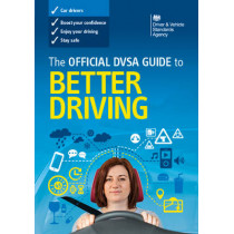 The official DVSA guide to better driving by Driver and Vehicle Standards Agency (DVSA), 9780115532931