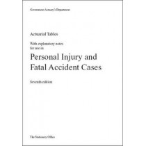 Actuarial Tables with Explanatory Notes for Use in Personal Injury and Fatal Accident Cases by Great Britain: Government Actuary's Department, 9780115601460
