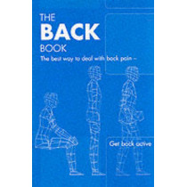 The Back Book: the Best Way to Deal with Back Pain; Get Back Active by Royal College of General Practitioners, 9780117029491