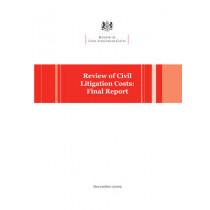 Review of Civil Litigation Costs: Final Report, 9780117064041