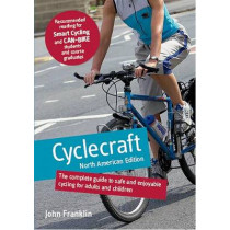 Cyclecraft: The Complete Guide to Safe and Enjoyable Cycling for Adults and Children by The Stationery Office, 9780117064768