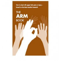 The arm book: how to deal with upper limb pain or injury, [pack of 10 copies] by Nicholas A.S. Kendall, 9780117069138