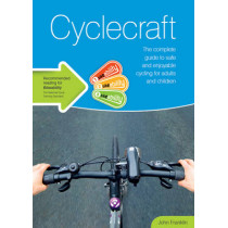 Cyclecraft: the complete guide to safe and enjoyable cycling for adults and children by Stationery Office, 9780117082434