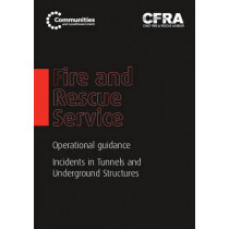 Fire and Rescue Service operational guidance - incidents in tunnels and underground structures by Great Britain: Department for Communities and Local Government, 9780117541115