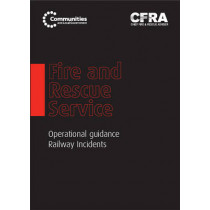 Fire and Rescue Service operational guidance - railway incidents by Great Britain: Department for Communities and Local Government, 9780117541122