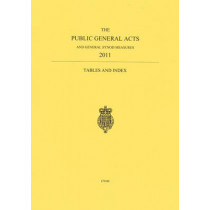 The public general acts and General Synod measures 2011: tables and index by Great Britain: Her Majesty's Stationery Office, 9780118405386
