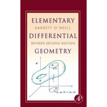 Elementary Differential Geometry, Revised 2nd Edition by Barrett O'Neill, 9780120887354