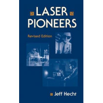 Laser Pioneers by Jeff Hecht, 9780123360304