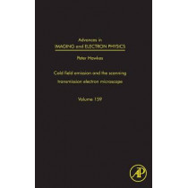 Advances in Imaging and Electron Physics: The Scanning Transmission Electron Microscope: Volume 159 by Peter W. Hawkes, 9780123749864