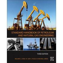 Standard Handbook of Petroleum and Natural Gas Engineering by Michael Lorenz, 9780123838469
