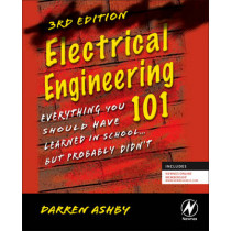 Electrical Engineering 101: Everything You Should Have Learned in School...but Probably Didn't by Darren Ashby, 9780123860019