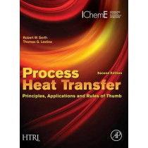 Process Heat Transfer: Principles, Applications and Rules of Thumb by Robert W. Serth, 9780123971951