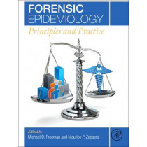 Forensic Epidemiology: Principles and Practice by Michael Freeman, 9780124045842
