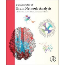 Fundamentals of Brain Network Analysis by Alex Fornito, 9780124079083