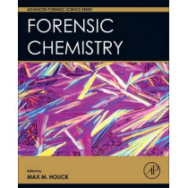 Forensic Chemistry by Max M. Houck, 9780128006061
