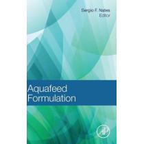 Aquafeed Formulation by Sergio Nates, 9780128008737