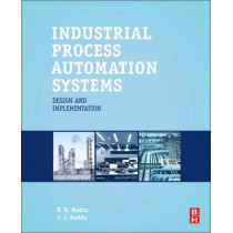 Industrial Process Automation Systems: Design and Implementation by Y. Jaganmohan Reddy, 9780128009390