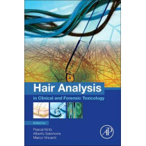 Hair Analysis in Clinical and Forensic Toxicology by Pascal Kintz, 9780128017005