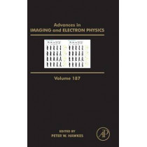 Advances in Imaging and Electron Physics: Volume 187 by Peter W. Hawkes, 9780128022559