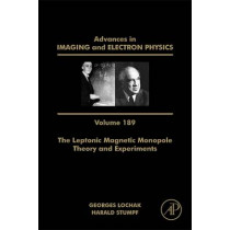 The Leptonic Magnetic Monopole - Theory and Experiments: Volume 189 by Peter W. Hawkes, 9780128024638