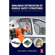 Nonlinear Optimization of Vehicle Safety Structures: Modeling of Structures Subjected to Large Deformations by Jesper Christensen, 9780128044247