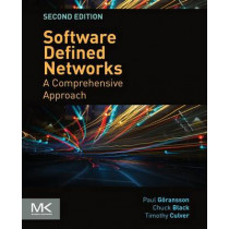 Software Defined Networks: A Comprehensive Approach by Paul Goransson, 9780128045558