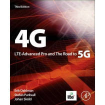 4G, LTE-Advanced Pro and The Road to 5G by Erik Dahlman, 9780128045756