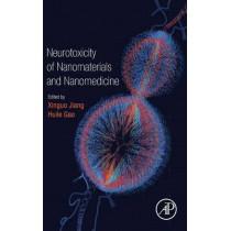 Neurotoxicity of Nanomaterials and Nanomedicine by Xinguo Jiang, 9780128045985