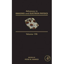 Advances in Imaging and Electron Physics: Volume 198 by Peter W. Hawkes, 9780128048108