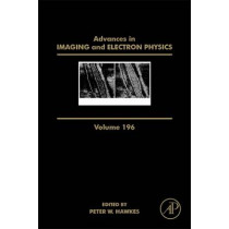 Advances in Imaging and Electron Physics: Volume 196 by Peter W. Hawkes, 9780128048122