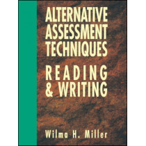 Alternative Assessment Techniques for Reading & Writing by Wilma H. Miller, 9780130425683