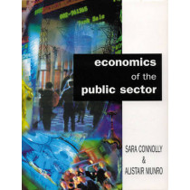 Economics Of The Public Sector by Sara Connolly, 9780130966414