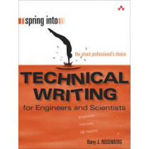 Spring Into Technical Writing for Engineers and Scientists by Barry J. Rosenberg, 9780131498631
