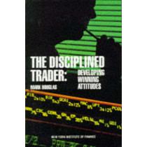 The Disciplined Trader by Douglas, 9780132157575