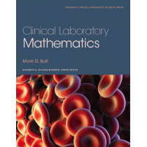 Clinical Laboratory Mathematics by Mark Ball, 9780132344371