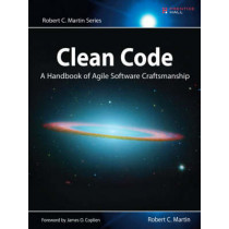 Clean Code: A Handbook of Agile Software Craftsmanship by Robert C. Martin, 9780132350884