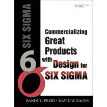 Commercializing Great Products with Design for Six Sigma by Randy Perry, 9780132599719