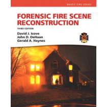 Forensic Fire Scene Reconstruction by David J. Icove, 9780132605779