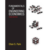 Fundamentals of Engineering Economics by Chan S. Park, 9780132775427