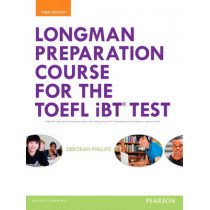 Longman Preparation Course for the TOEFL (R) iBT Test, with MyEnglishLab and online access to MP3 files, without Answer Key by Deborah Phillips, 9780133248029