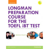 Longman Preparation Course for the TOEFL (R) iBT Test, with MyEnglishLab and online access to MP3 files and online Answer Key by Deborah Phillips, 9780133248128