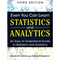 Even You Can Learn Statistics and Analytics: An Easy to Understand Guide to Statistics and Analytics by David M. Levine, 9780133382662