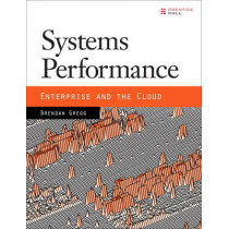 Systems Performance: Enterprise and the Cloud by Brendan Gregg, 9780133390094
