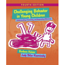 Challenging Behavior in Young Children: Understanding, Preventing and Responding Effectively by Barbara Kaiser, 9780133802665