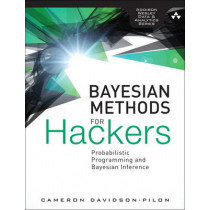 Bayesian Methods for Hackers: Probabilistic Programming and Bayesian Inference by Cameron Davidson-Pilon, 9780133902839