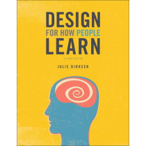 Design for How People Learn by Julie Dirksen, 9780134211282